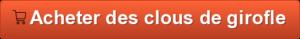 Acheter du girofle (clous ou poudre)